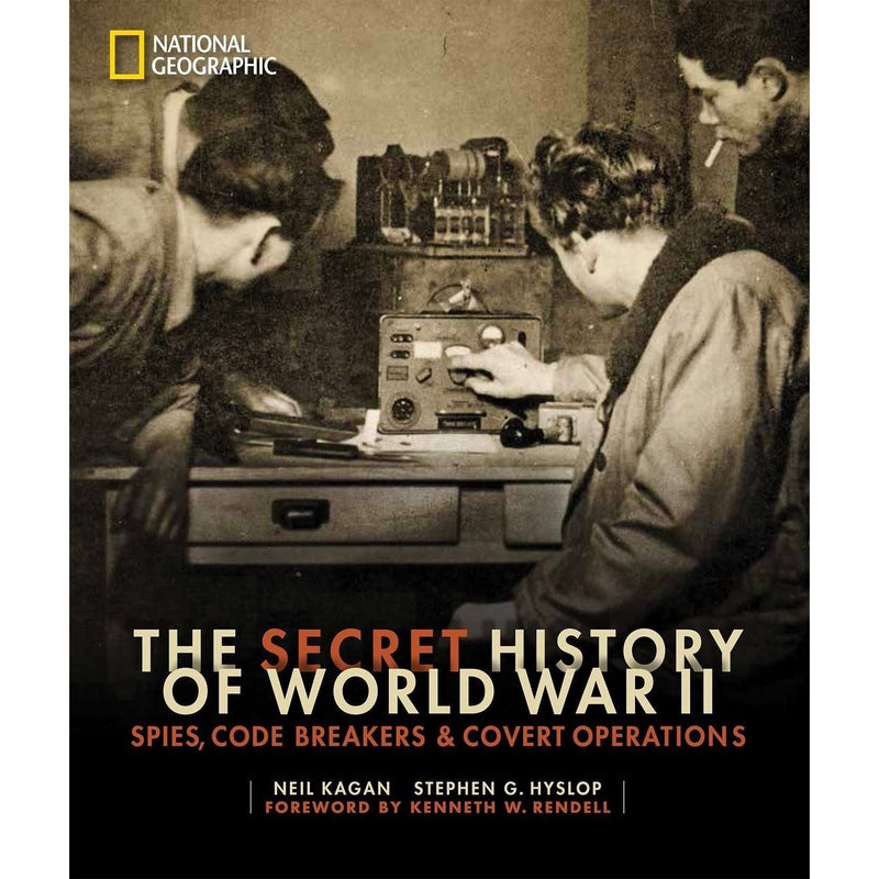 The Secret History Of World War II By Neil Kagan & Stephen G. Hyslop, Spies