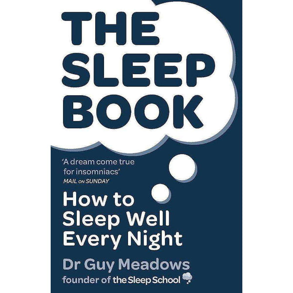 The Sleep Book: How to Sleep Well Every Night By Dr Guy Meadows