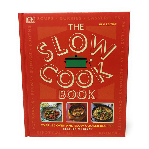 The Slow Cook Book- Over 150 Oven and Slow Cooker Recipes Heather Whinney