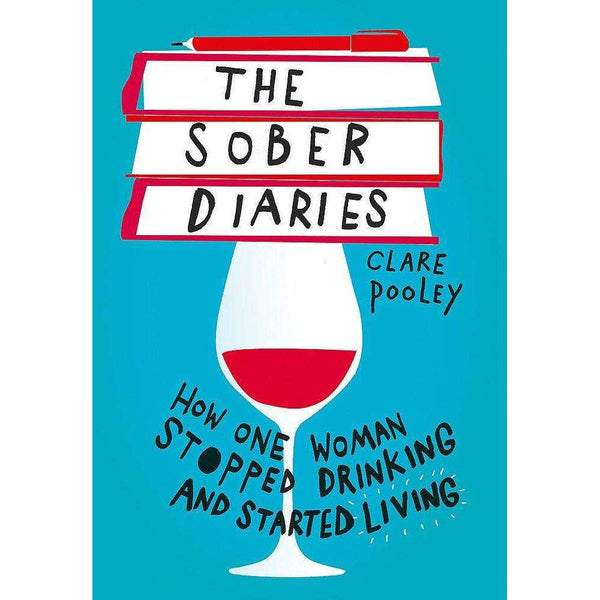 The Sober Diaries: How one woman stopped drinking and starte... by Pooley, Clare