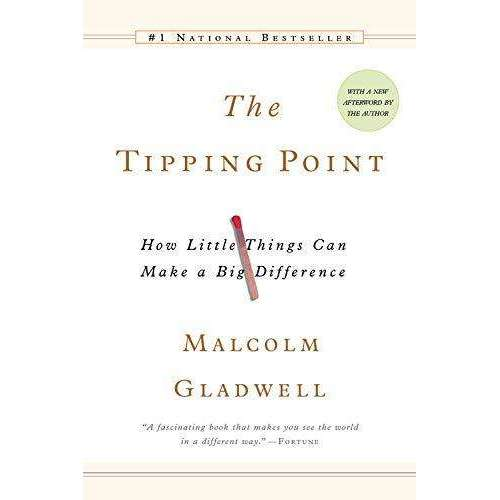 The Tipping Point:How Little Things Can Make aBig Difference By Malcolm Gladwell