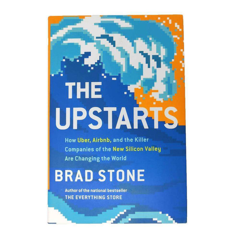 The Upstarts: How Uber, Airbnb and the Killer Companies of the...By Brad Stone