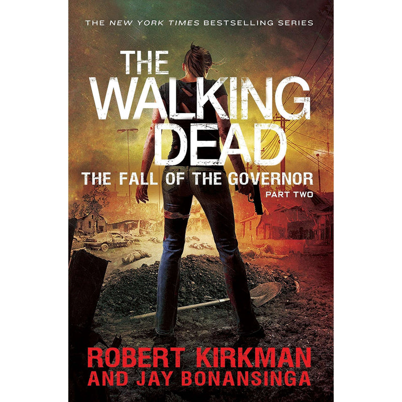 The Walking Dead Collection - 4 Books Set By Robert Kirkman And Jay Bonansinga