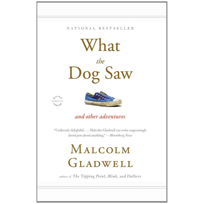 What the Dog Saw: And Other Adventures By Malcolm Gladwell (National Bestseller)