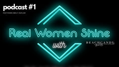 BeachCandy Launches the REAL WOMEN SHINE Podcast