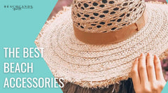 The Best Beach Accessories