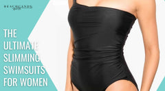 The Ultimate Slimming Swimsuits for Women