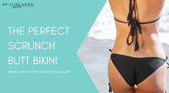 The Perfect Scrunch Butt Bikini