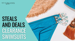 Steals and Deals: Clearance Swimsuits