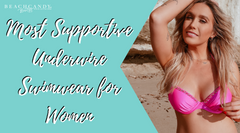 The Most Supportive Underwire Swimwear