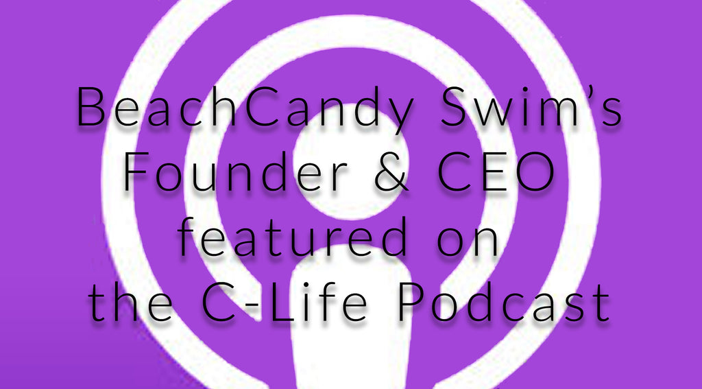 BeachCandy Swimwear feature C-Life Podcast