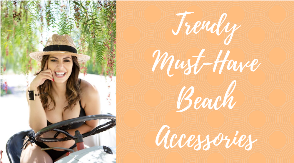 Must-Have Beach Accessories