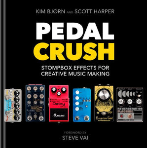 Pedal Crush : Stompbox Effects for Creative Music Making