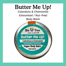 Load image into Gallery viewer, Calendula & Chamomile Body Balm - Unscented/Nut-free - BeUTee Bath & Body