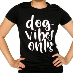 DOG VIBES ONLY Cotton Tshirt Black | CAVOLOGY