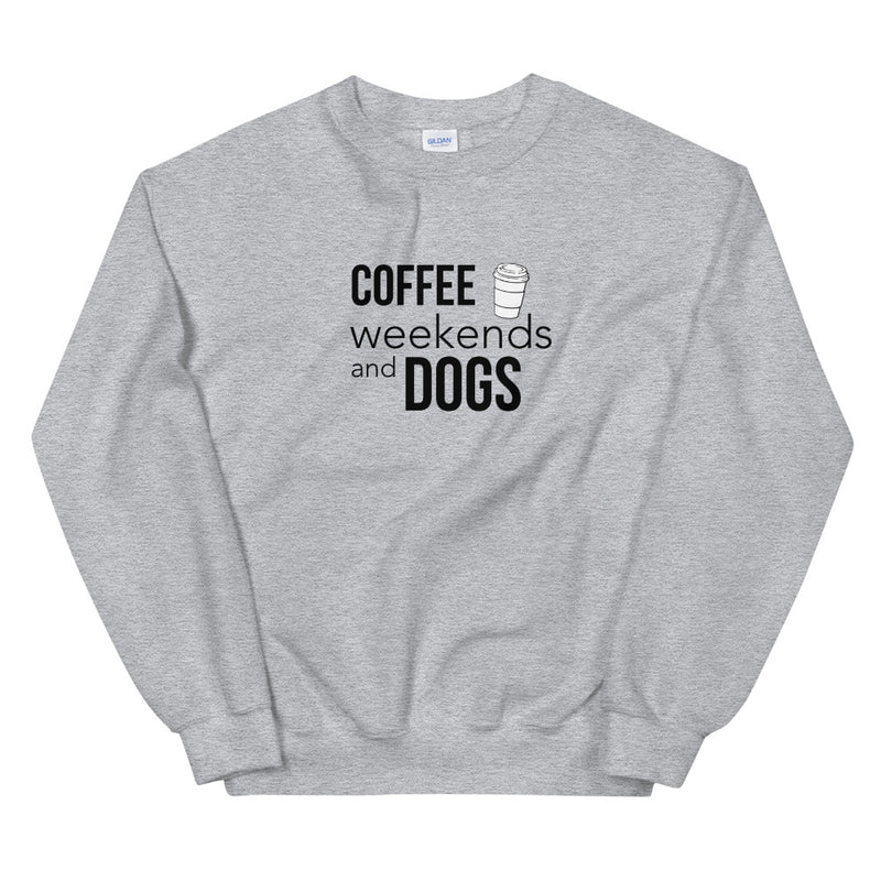 Coffee, Weekends & Dogs Unisex Sweatshirt