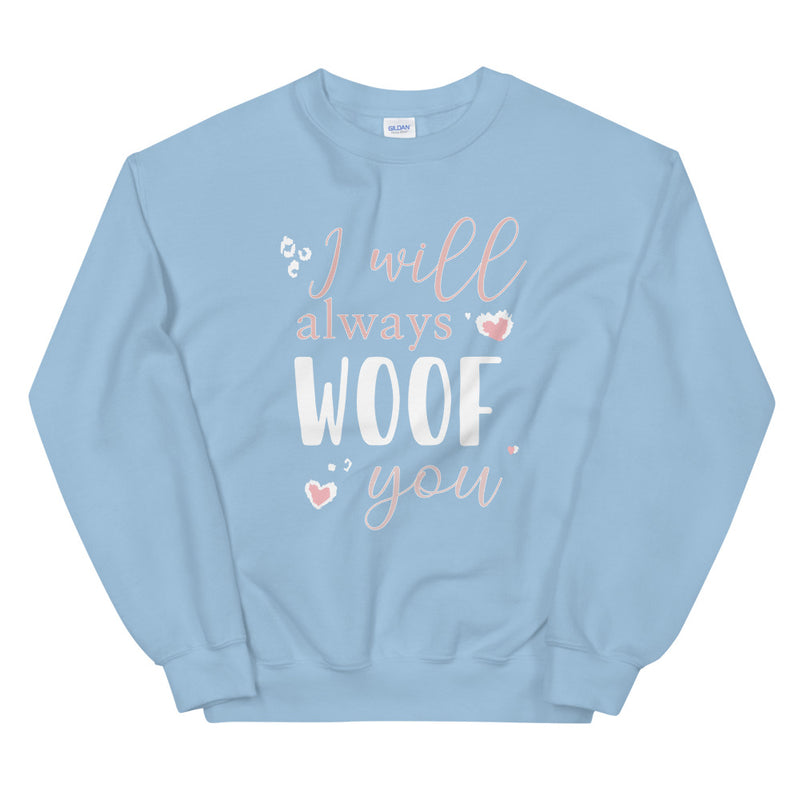 SWEATSHIRT - I will Always Woof You