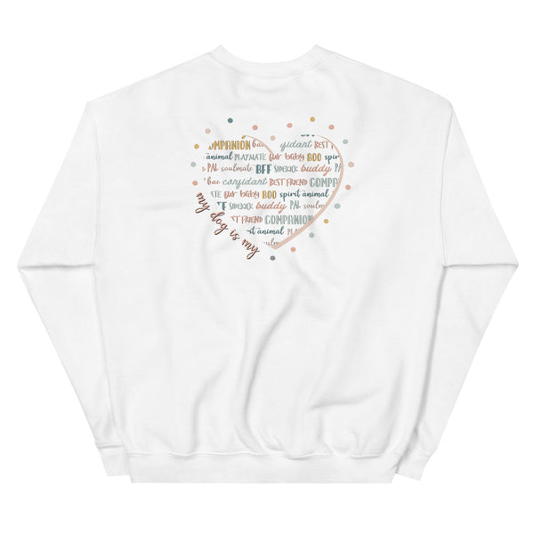 SWEATSHIRT - My Dog Is My (back print)