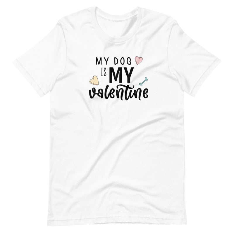 TSHIRT - My Dog Is My Valentine