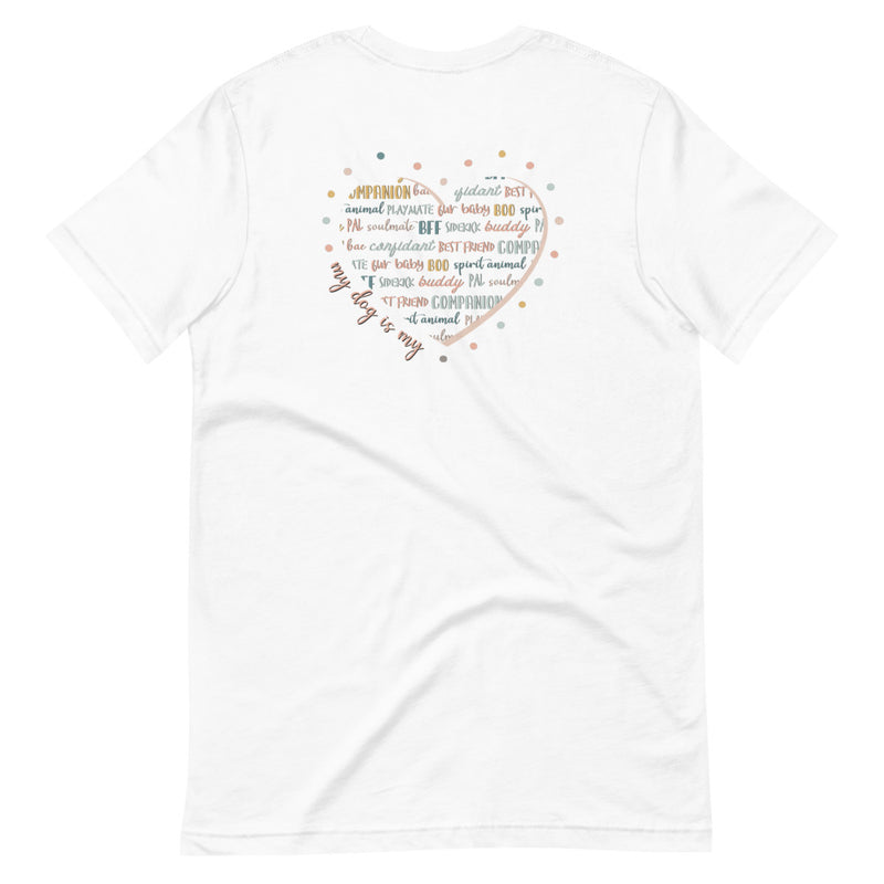 T-SHIRT - My Dog Is My (back print)