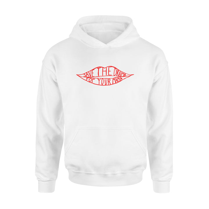 Save The Drama For Your Mama 2D Hoodie
