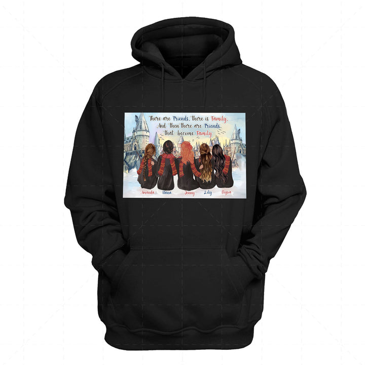 QM2332F There Are Friends, There Is Family, and Then There Are Friends That Become Family Custom 5 Names 2D Hoodie