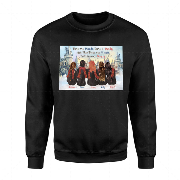 There Are Friends, There Is Family, and Then There Are Friends That Become Family Custom 5 Names 2D Sweatshirt QM2332F