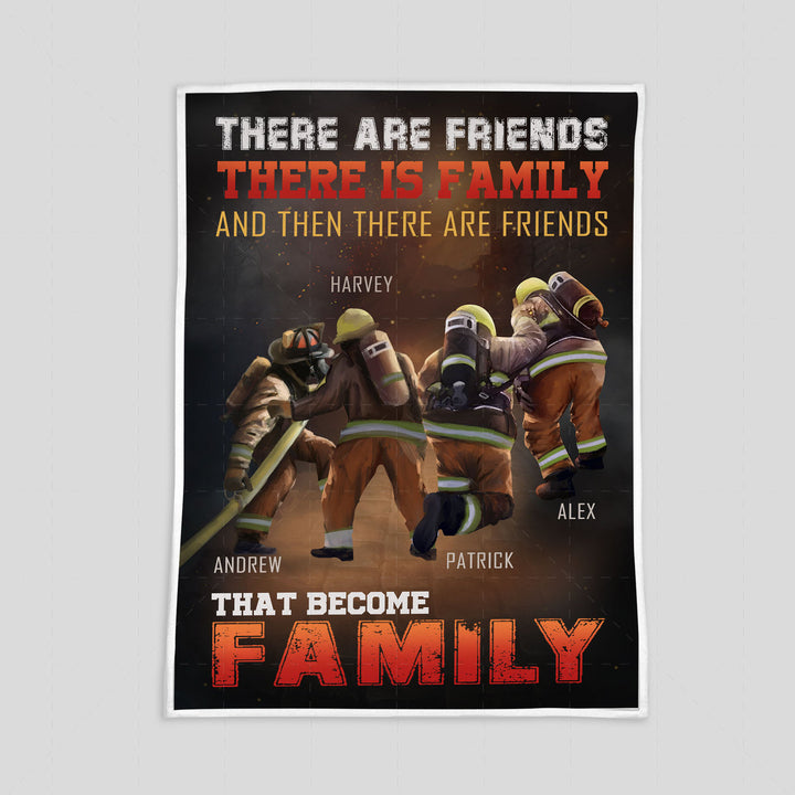 Personalized Blanket - There Are Friends, There Is Family, And Then There Are Friends That Become Family