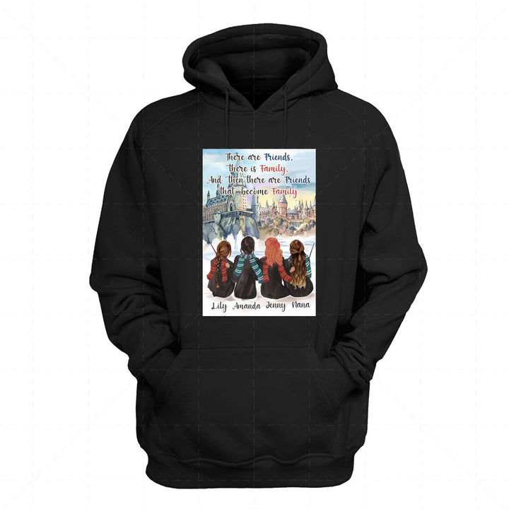 There Are Friends, There Is Family, and Then There Are Friends That Become Family Custom 4 Name 2D Hoodie