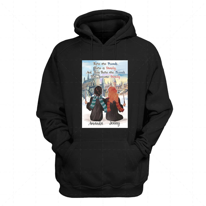 There Are Friends, There Is Family, and Then There Are Friends That Become Family Custom Name 2D Hoodie