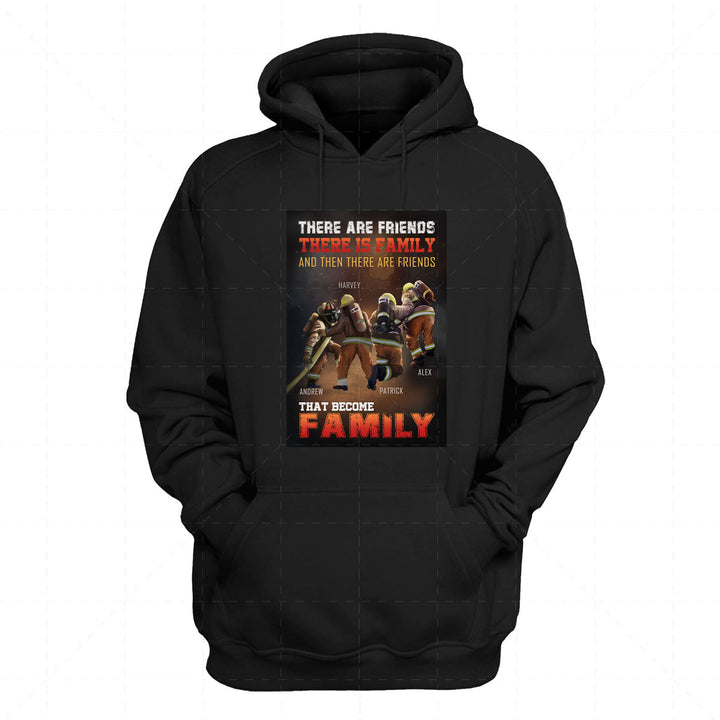 Customized Name 2D Hoodie - There Are Friends, There Is Family, And Then There Are Friends That Become Family