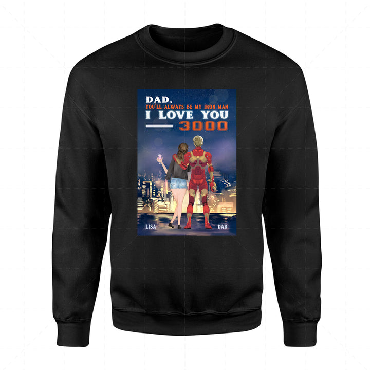 You'll Always Be My Iron Man Custom 2D Sweatshirt