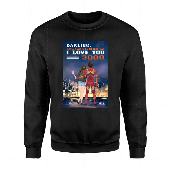 You'll Always Be My Iron Man I Love You 3000 Custom 2D Sweatshirt