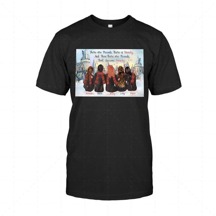 There Are Friends, There Is Family, and Then There Are Friends That Become Family Custom 5 Names 2D T-Shirt