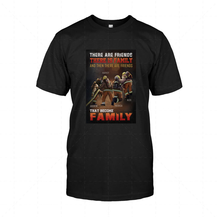 Customized Name 2D T-Shirt - There Are Friends, There Is Family, And Then There Are Friends That Become Family
