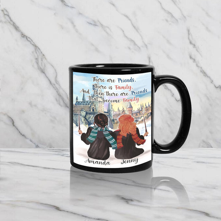 There Are Friends That Become Family -Custom Mug