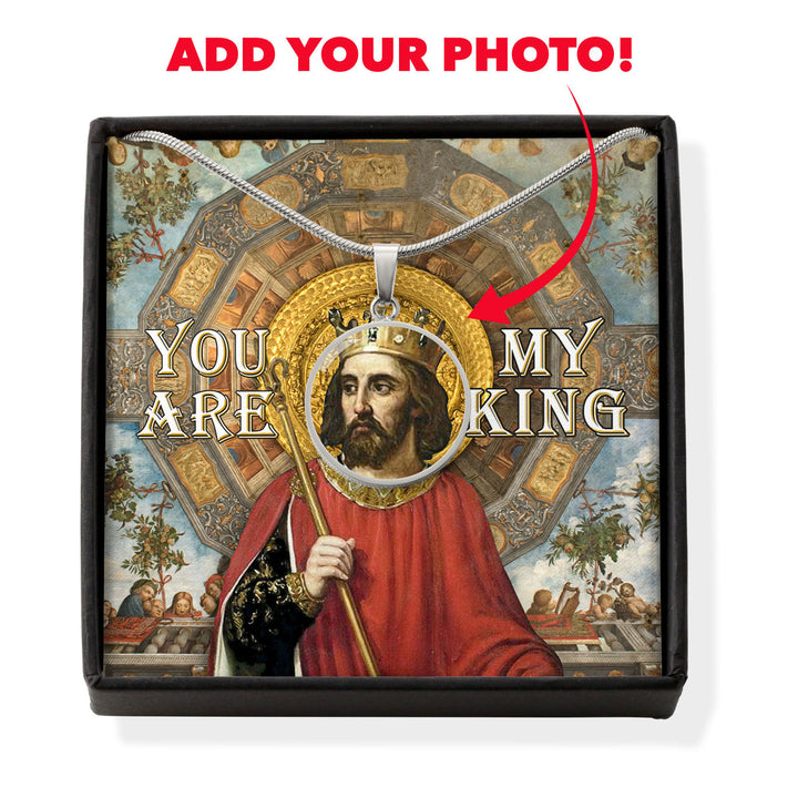 King Alfonso III You Are My King Circle Pendant with Message Card Personalised Photo
