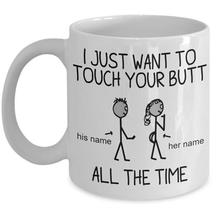 Personalized I Just To Touch Your Butt Couple Valentine Coffee Mug