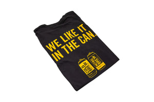 "T-Shirt ""We Like It In The Can"""