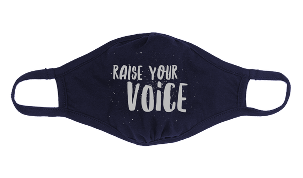 Raise Your Voice Face Mask