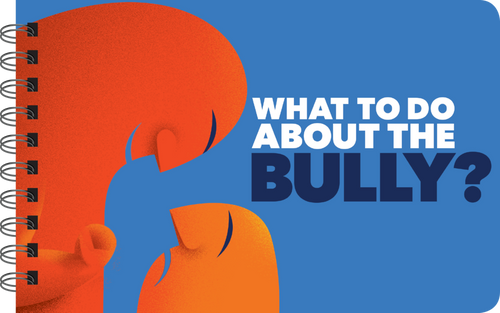 WHAT TO DO ABOUT THE BULLY? - STRATEGIES FOR DEALING WITH BULLIES