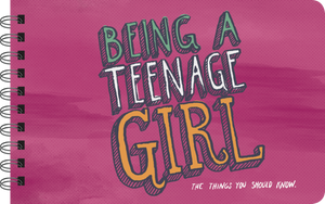 BEING A TEENAGE GIRL - INSPIRATIONAL BOOK FOR TEEN GIRLS