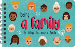 BEING A FAMILY: WHAT FAMILY STANDS FOR
