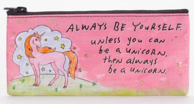 Always Be Yourself Unless You Can Be A Unicorn Pencil Case