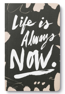LIFE IS ALWAYS NOW