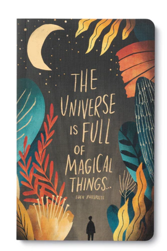 "Journal: ""The universe is full of magical things."" —Eden Phillpotts"