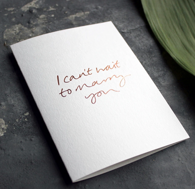 I Can't Wait To Marry You Card Greeting Card