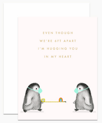 Even Though We Are 6ft Apart I'm Hugging You In My Heart Card