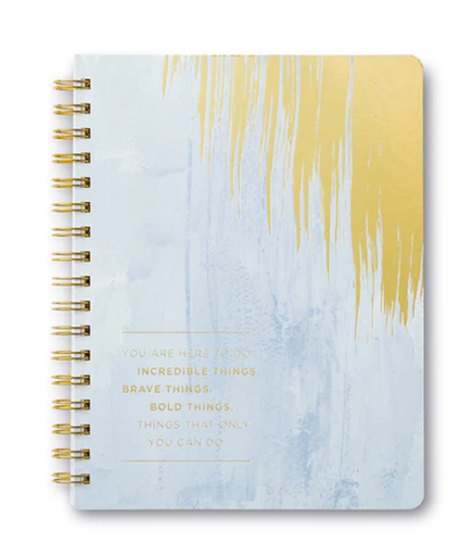 Journal: You Are Here to Do Incredible Things. Brave Things. Bold Things. Things That Only You Can Do.