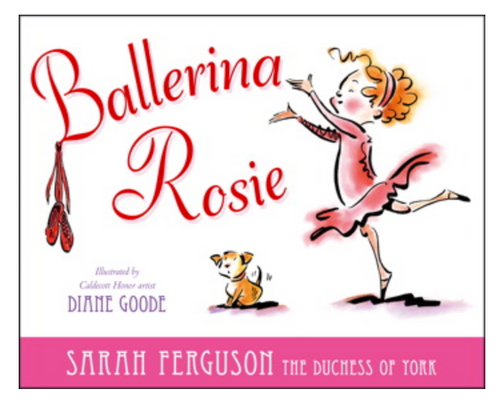 Ballerina Rosie - Book By Sarah Ferguson The Duchess of York